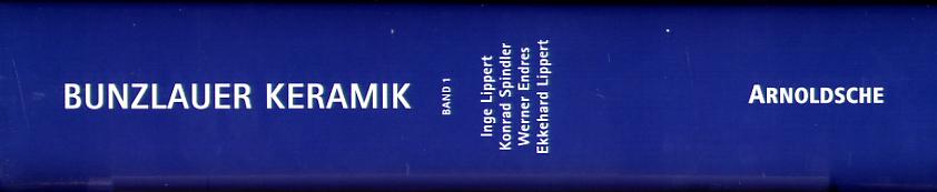 Bunzlauer Keramik: Die Feinsteinzeugfabrik Julius Paul & Sohn in Bunzlau (1893-1945) (Band 1)
